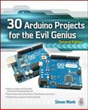 30 Arduino Projects for the Evil Genius: Second Edition, Simon Monk, 0071817727