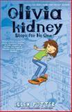 Olivia Kidney Stops for No One, Ellen Potter, 0142407720