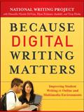 Because Digital Writing Matters, National Writing Project Staff and Dànielle Nicole DeVoss, 0470407727
