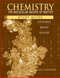 Chemistry : The Molecular Nature of Matter, Jespersen, Neil D. and Brady, James E., 047057772X