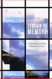Terrain of Memory : A Japanese Canadian Memorial Project, McAllister, Kirsten Emiko, 0774817720