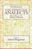 The Essential Analects : Selected Passages with Traditional Commentary, Confucius, 0872207722