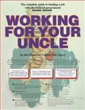 Working for Your Uncle, Federal Jobs Digest Staff, 0914327720