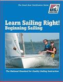 Learn Sailing Right! Beginner Sailing 1st Edition