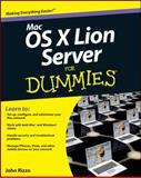 Mac OS X Lion Server for Dummies, John Rizzo, 1118027728