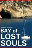Bay of Lost Souls, Robert H. Richey, 1477267727