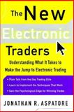 The New Electronic Traders : Understanding What It Takes to Make the Jump to Electronic Trading, Aspatore, Jonathan Reed, 0071357726