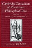 Cambridge Translations of Renaissance Philosophical Texts : Moral and Political Philosophy, , 0521597722