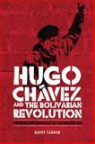 Hugo Chavez and the Bolivarian Revolution : Populism and Democracy in a Globalised Age, Cannon, Barry, 0719077729