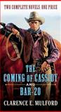 The Coming of Cassidy and Bar-20, Clarence E. Mulford, 0765377721