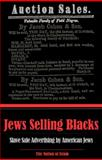 Jews Selling Blacks : Slave Sale Advertising by American Jews, Historical Research Department of the Nation of Islam, 0963687727