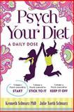 Psych Your Diet, Kenneth Schwarz and Julie North Schwarz, 097747772X