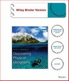 Discovering Physical Geography, Third Edition Binder Ready Version, Arbogast, Alan F., 1118707729