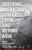 Queering Migrations Towards, from, and Beyond Asia, , 1137447729