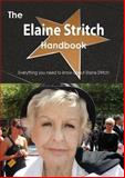 The Elaine Stritch Handbook - Everything You Need to Know about Elaine Stritch, Emily Smith, 1486477720