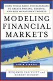Modeling Financial Markets : Using Visual Basic and Databases to Create Pricing, Trading and Risk Management Models, Van Vliet, Benjamin and Hendry, Robert, 0071417729