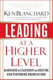 Leading at a Higher Level 1st Edition