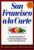San Francisco a la Carte, Junior League of San Francisco Staff and Joyce L. Vedral, 0385417721
