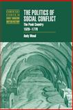 The Politics of Social Conflict : The Peak Country, 1520-1770, Wood, Andy, 0521037727