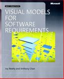 Visual Models for Software Requirements, Beatty, Joy and Chen, Anthony, 0735667721