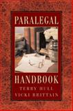 The Paralegal Handbook, Hull, Terry and Brittain, Vicki, 076680772X