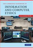 The Cambridge Handbook of Information and Computer Ethics, , 0521717728