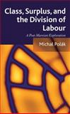 Class, Surplus, and the Division of Labour : A Post-Marxian Exploration, Polák, Michal, 1137287721