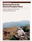 Monitoring Plan for the American Peregrine Falcon: a Species Recovered under the Endangered Species Act, Michael Green and Angela Matz, 1479147729