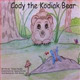 Cody-The Kodiak Bear, Teresa Headley and John Moore, 1489597727
