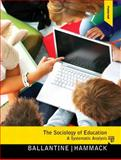 Sociology of Education, Ballantine, Jeanne H. and Hammack, Floyd M., 0205827721
