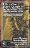 Life As We Have Known It, Co-operative Women's Guild, 0393007723