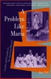 A Problem Like Maria : Gender and Sexuality in the American Musical, Wolf, Stacy, 0472067729