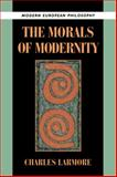 The Morals of Modernity, Larmore, Charles E. and Pippin, Robert B., 0521497728