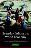 Everyday Politics of the World Economy, , 0521877725