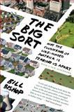 The Big Sort 1st Edition