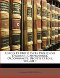 Usages et Règles de la Profession D'Avocat, Guillaume Ernest Cresson, 1143117727