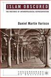 Islam Obscured : The Rhetoric of Anthropological Representation, Varisco, Daniel Martin and Varisco, Daniel, 1403967725