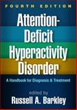 Attention-Deficit Hyperactivity Disorder, Fourth Edition : A Handbook for Diagnosis and Treatment, , 1462517722