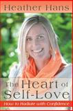 The Heart of Self-Love, Heather Hans, 1491847727