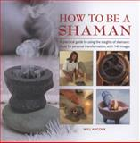 How to Be a Shaman, Will Adcock, 0754827720