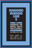Managing Managed Care II : A Handbook for Mental Health Professionals, Goodman, Michael and Brown, Janet, 0880487720