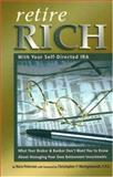 Retire Rich with Your Self-Directed IRA, Nora Peterson, 091062772X