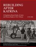Rebuilding after Katrina : A Population Based Study of Labor and Human Rights in New Orleans, Laurel E. Fletcher, Phuong Pham, Eric Stover, Patrick Vinck, 0976067722