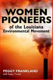 Women Pioneers of the Louisiana Environmental Movement, Peggy Frankland, 1617037729