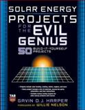 Solar Energy Projects for the Evil Genius, Harper, Gavin D. J., 0071477721