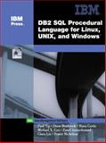 DB2 SQL Procedural Language for Linux, Unix and Windows, Yip, Paul and Bradstock, Drew, 0131007726