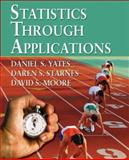Statistics Through Applications, Moore, David S. and Starnes, Daren S., 0716747723