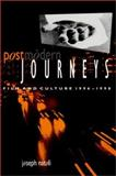 Postmodern Journeys : Film and Culture, 1996-1998, Natoli, Joseph P., 0791447723