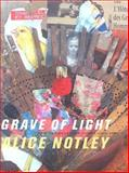 Grave of Light : New and Selected Poems, 1970-2005, Notley, Alice, 0819567728