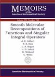 Smooth Molecular Decompositions of Functions and Singular Integral Operators, J. E. Gilbert and J. D. Lakey, 0821827723